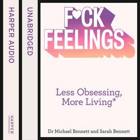 Fuck Feelings: Less Obsessing More Living thumbnail