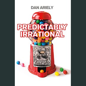 Predictably Irrational: The Hidden Forces that Shape Our Decisions thumbnail