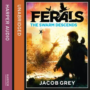 The Swarm Descends (Ferals Book 2) thumbnail