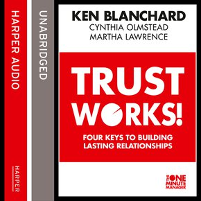 Trust Works: Four Keys to Building Lasting Relationships thumbnail