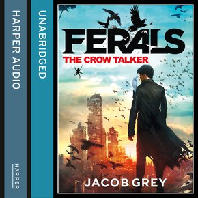 The Crow Talker (Ferals Book 1) thumbnail