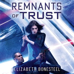 Remnants of Trust (A Central Corps Novel Book 2) thumbnail