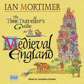 The Time Traveller's Guide to Medieval England thumbnail