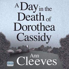 A Day in the Death of Dorothea Cassidy thumbnail
