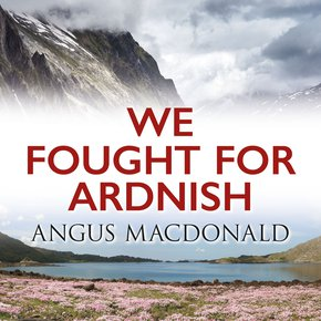 We Fought for Ardnish thumbnail