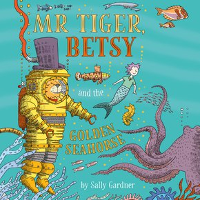 Mr Tiger Betsy and the Golden Seahorse thumbnail