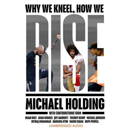 Why We Kneel How We Rise