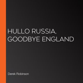 Hullo Russia Goodbye England thumbnail