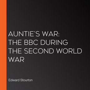 Auntie's War: The Bbc During The Second World War thumbnail