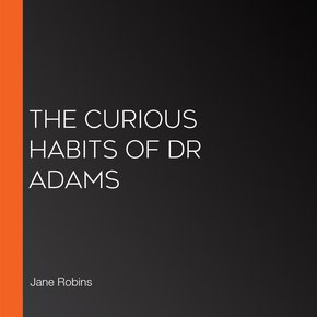 The Curious Habits Of Dr Adams thumbnail