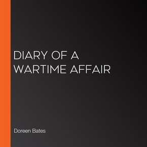 Diary Of A Wartime Affair thumbnail