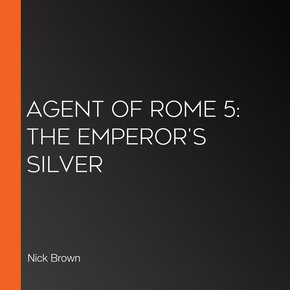 Agent Of Rome 5: The Emperor's Silver thumbnail