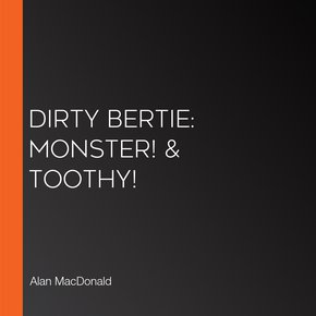 Dirty Bertie: Monster! & Toothy! thumbnail