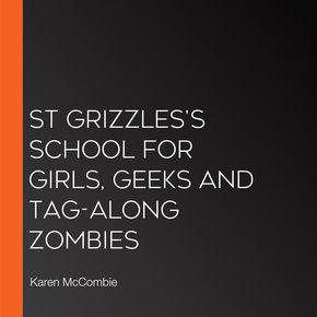 St Grizzles's School For Girls Geeks And Tag-along Zombies thumbnail