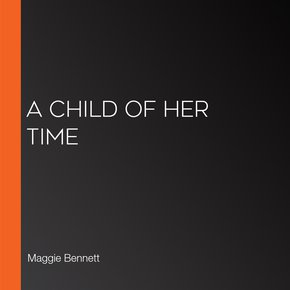 A Child Of Her Time thumbnail