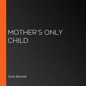 Mother's Only Child thumbnail