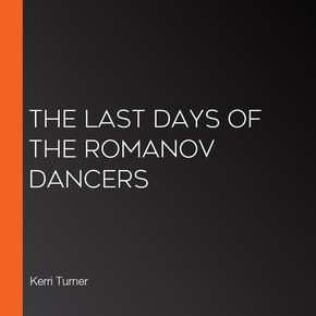 The Last Days Of The Romanov Dancers thumbnail