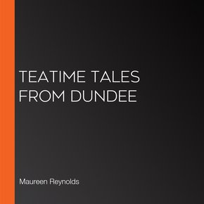 Teatime Tales From Dundee thumbnail