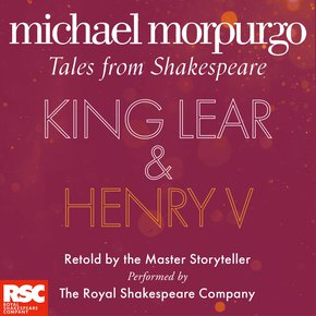 King Lear and Henry V (Michael Morpurgo's Tales from Shakespeare) thumbnail