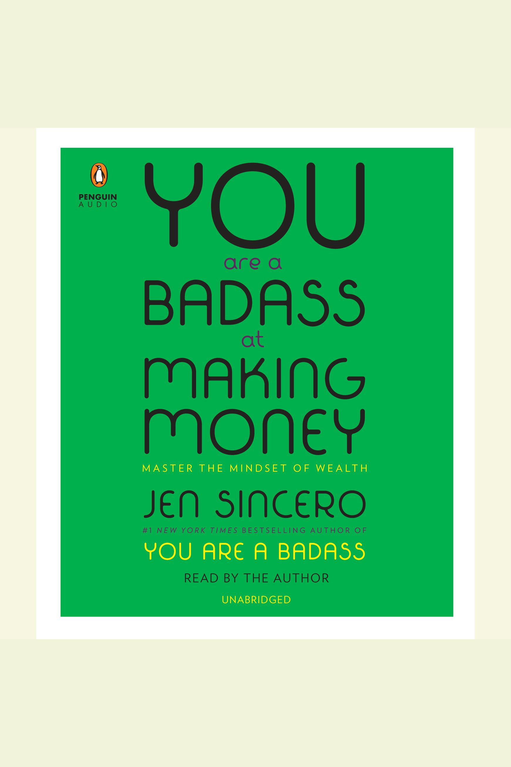 You Are a Badass at Making Money:Master the Mindset of Wealth