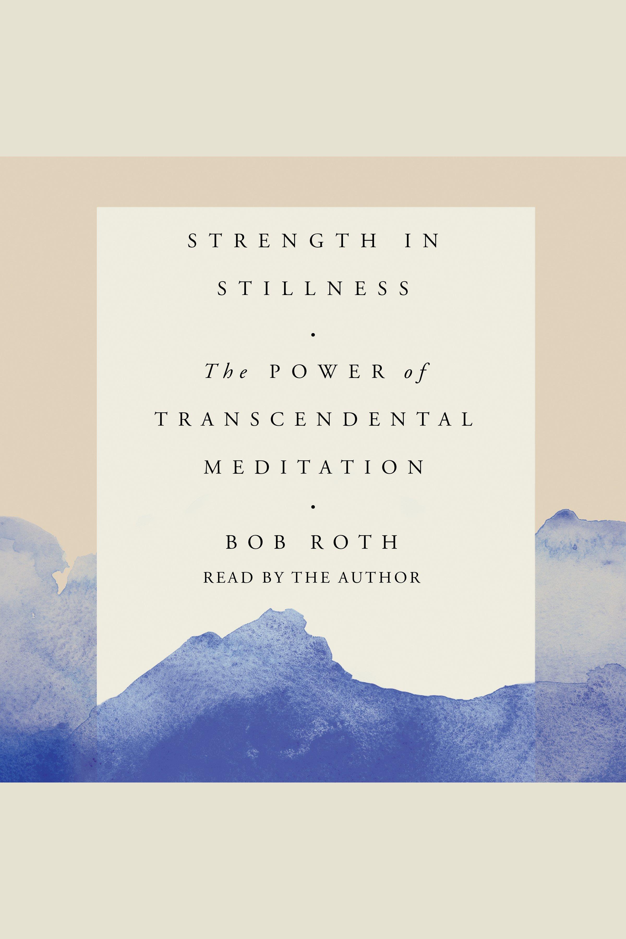 Strength in Stillness:The Power of Transcendental Meditation