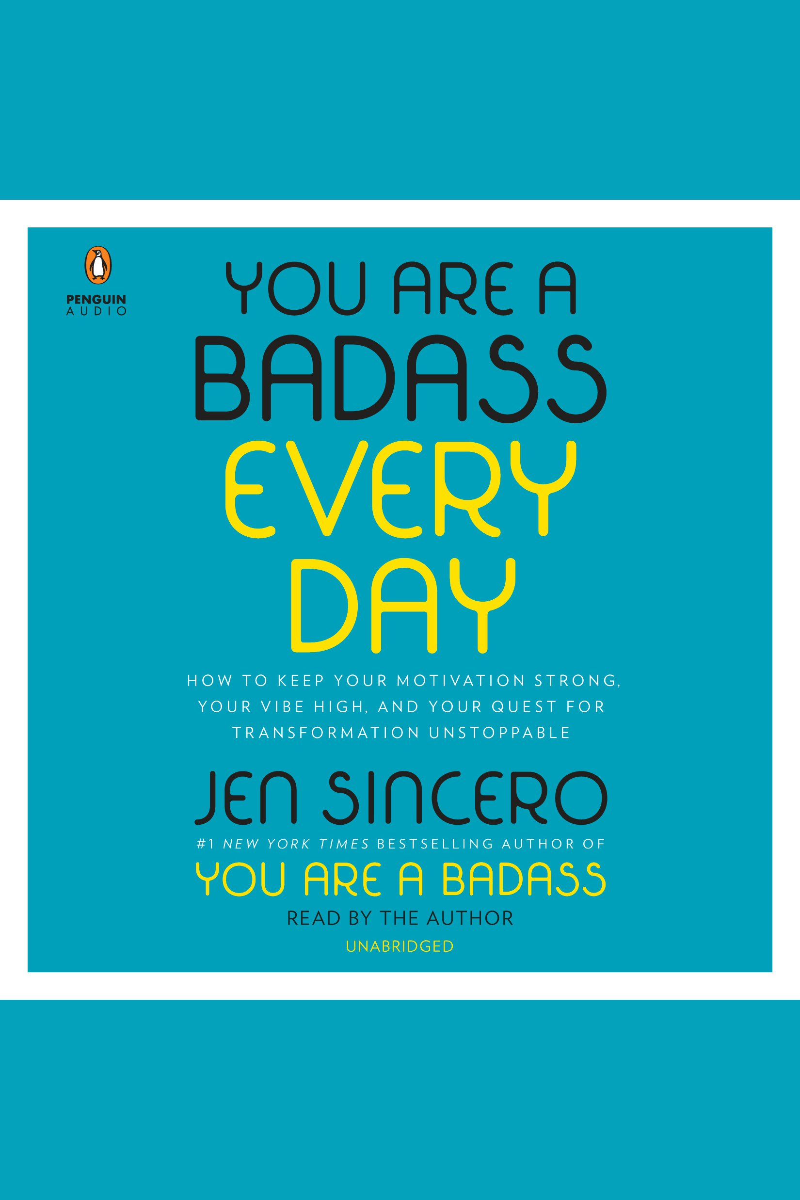 You Are a Badass Every Day:How to Keep Your Motivation Strong, Your Vibe High, and Your Quest for Transformation Unstoppable