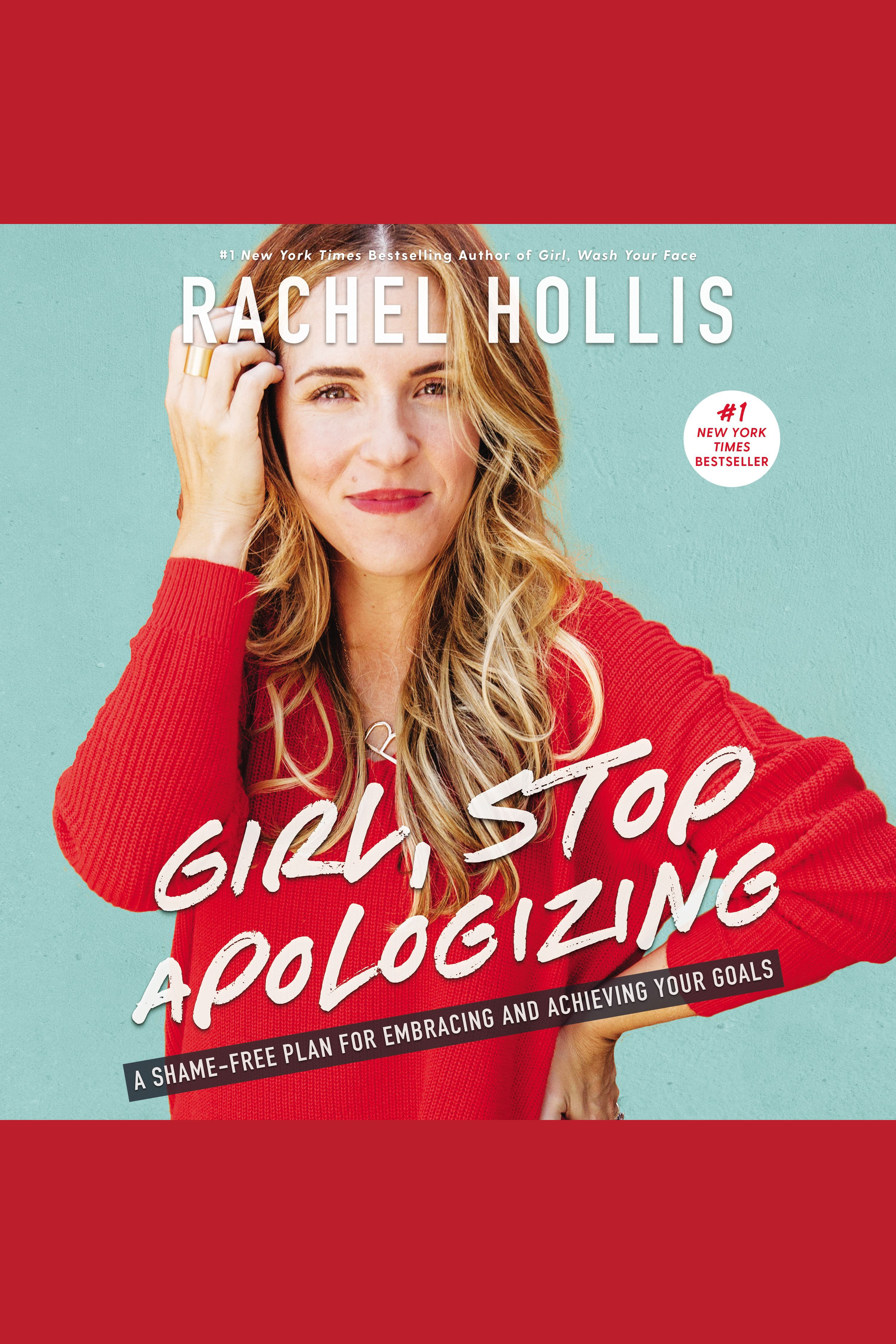 Girl, Stop Apologizing:A Shame-Free Plan for Embracing and Achieving Your Goals