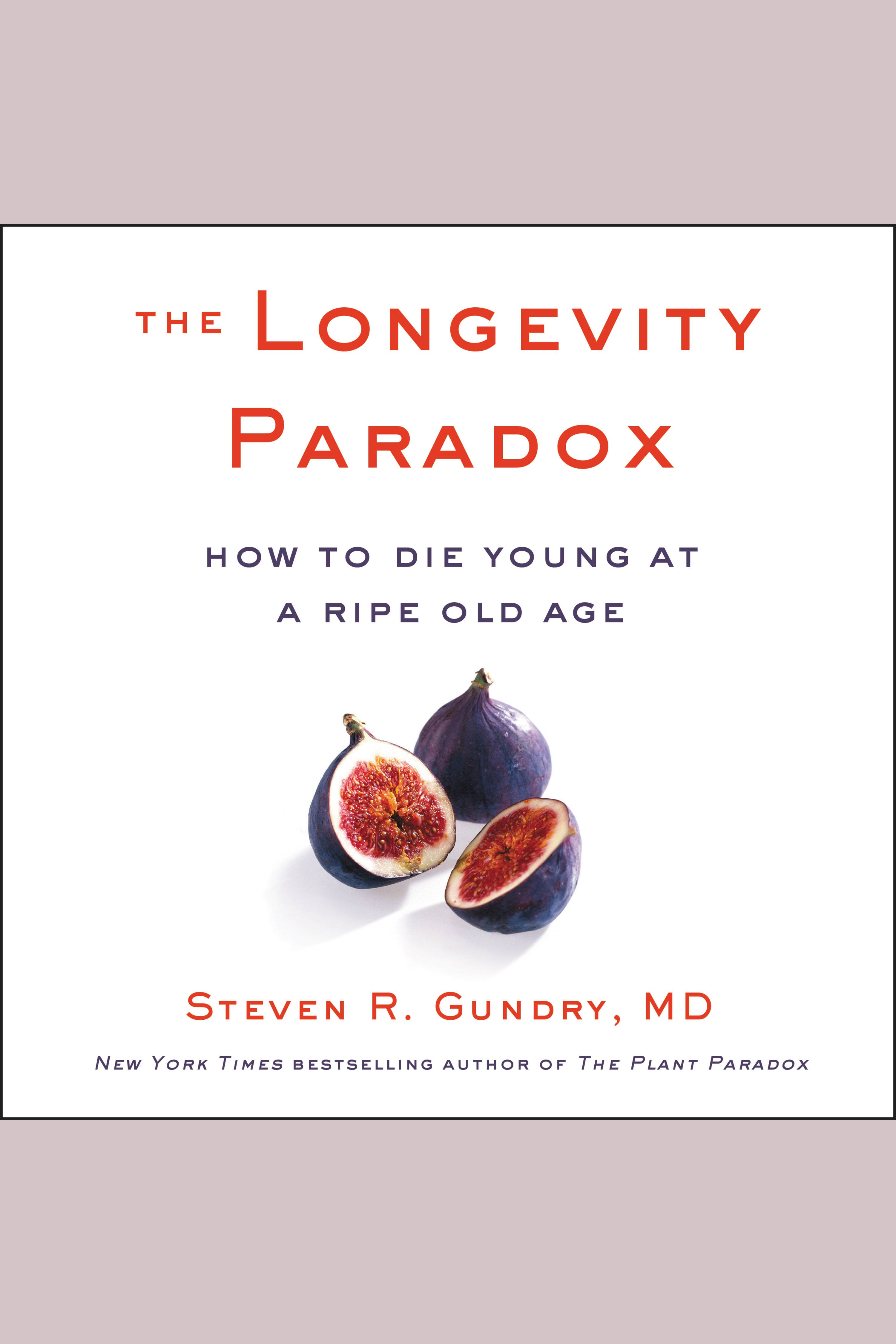 The Longevity Paradox:How to Die Young at a Ripe Old Age