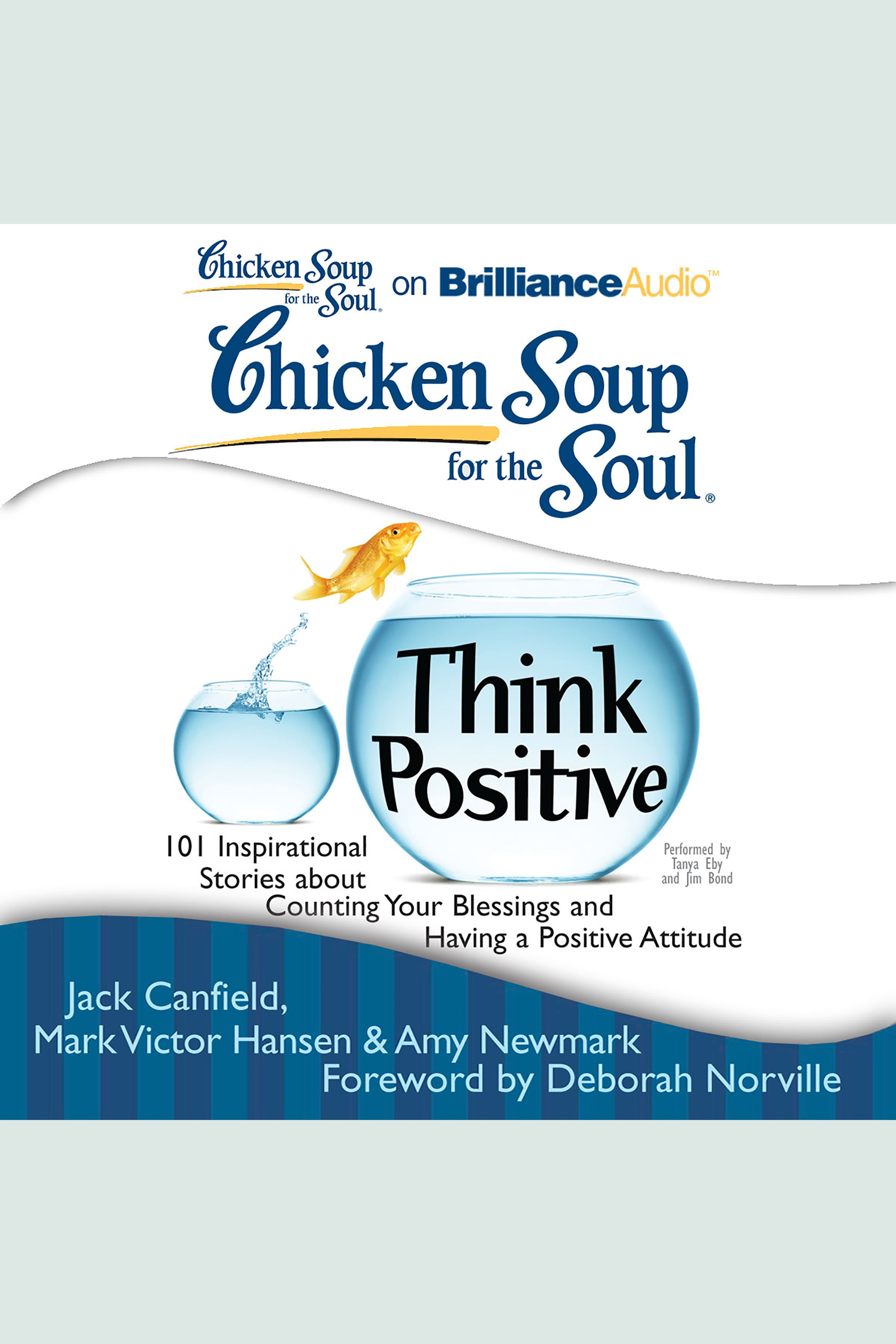 Chicken Soup for the Soul: Think Positive:101 Inspirational Stories about Counting Your Blessings and Having a Positive Attitude