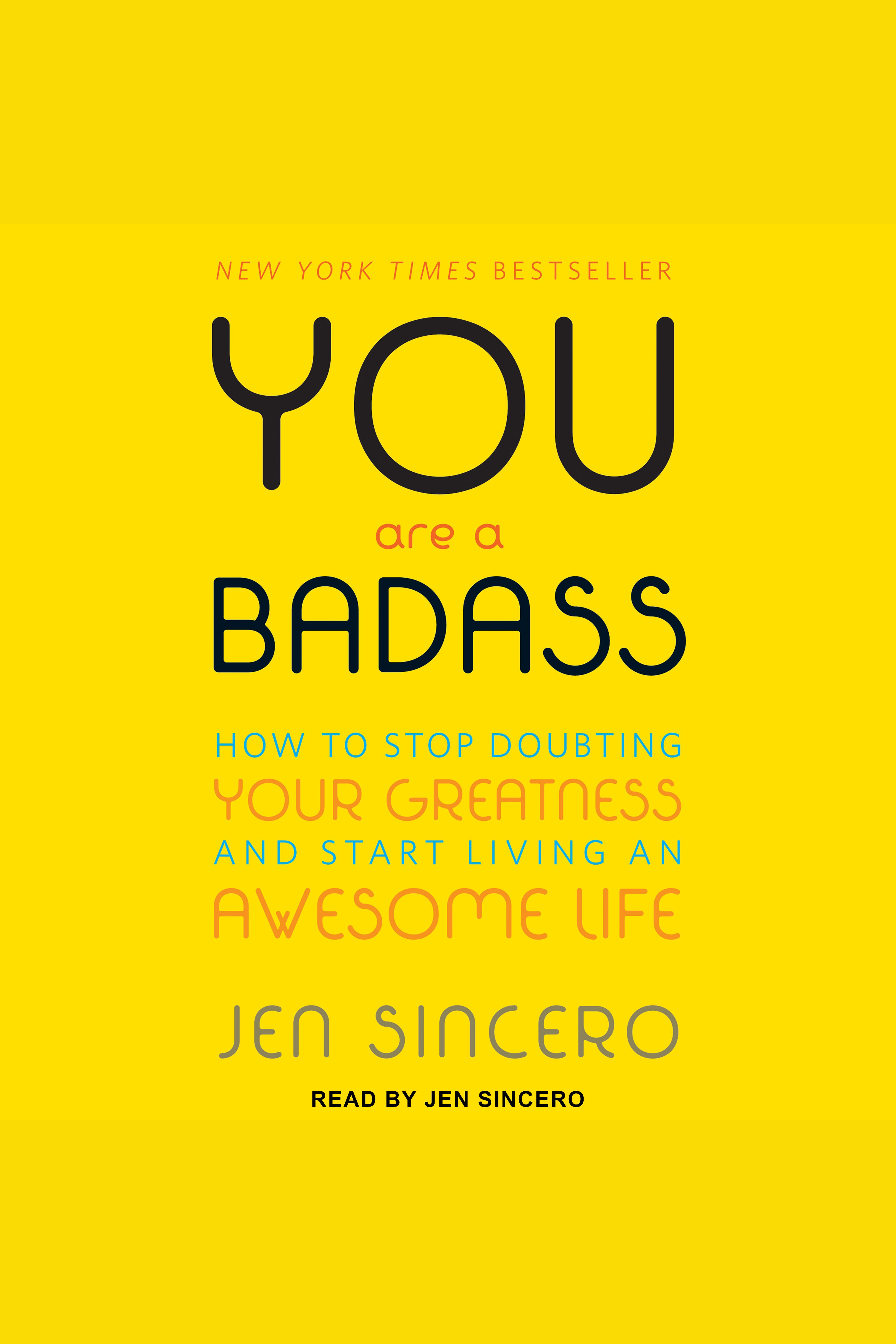 You Are a Badass:How to Stop Doubting Your Greatness and Start Living an Awesome Life