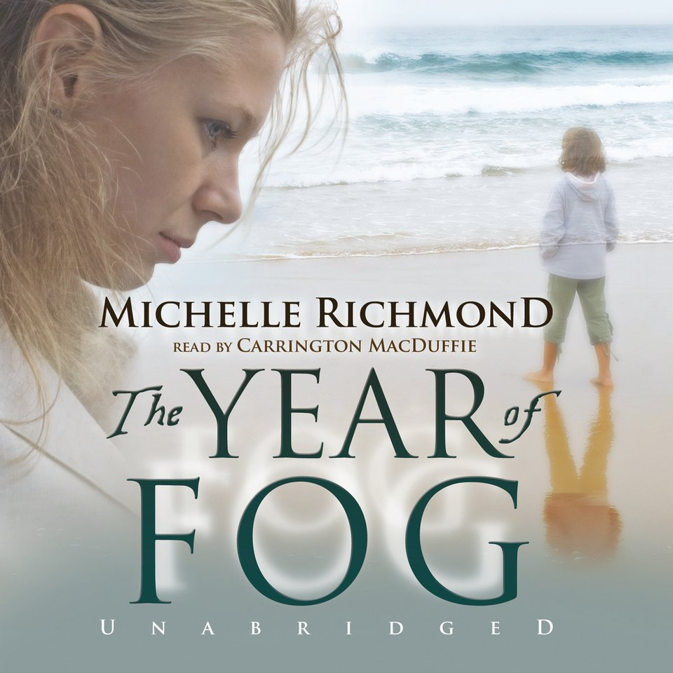 Read The Year Of Fog By Michelle Richmond