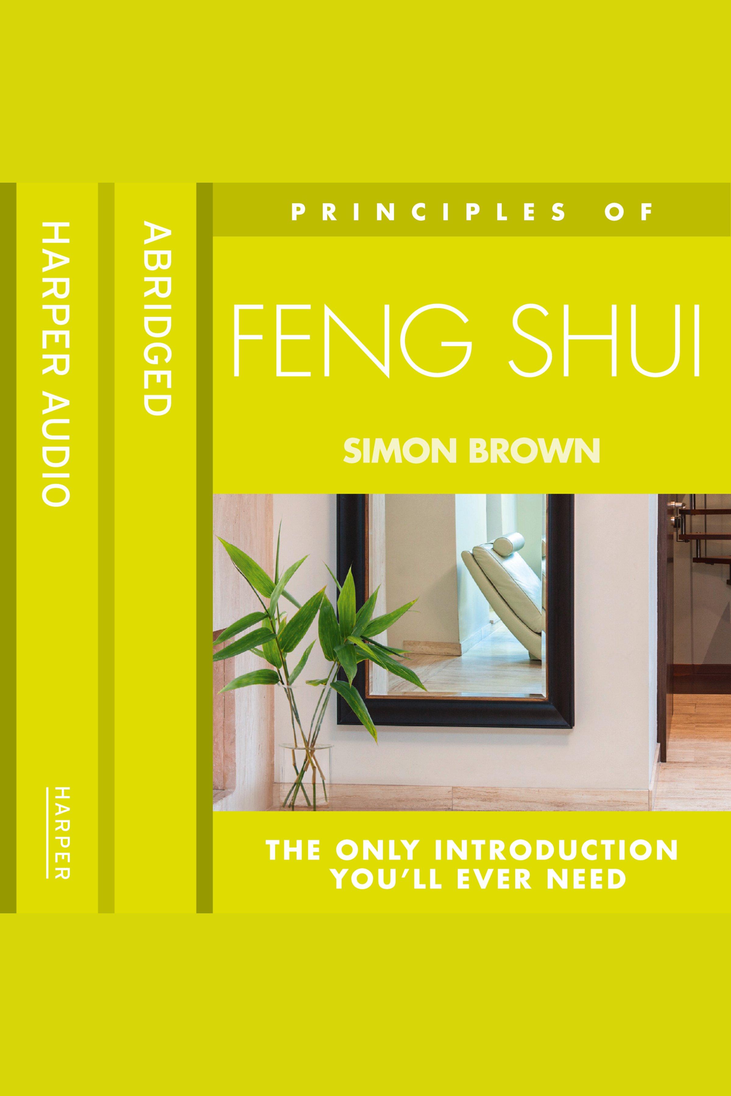 Esta es la portada del audiolibro Principles of Feng Shui: The Only Introduction You'll Ever Need