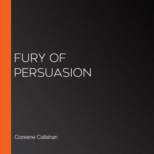 Fury of Persuasion