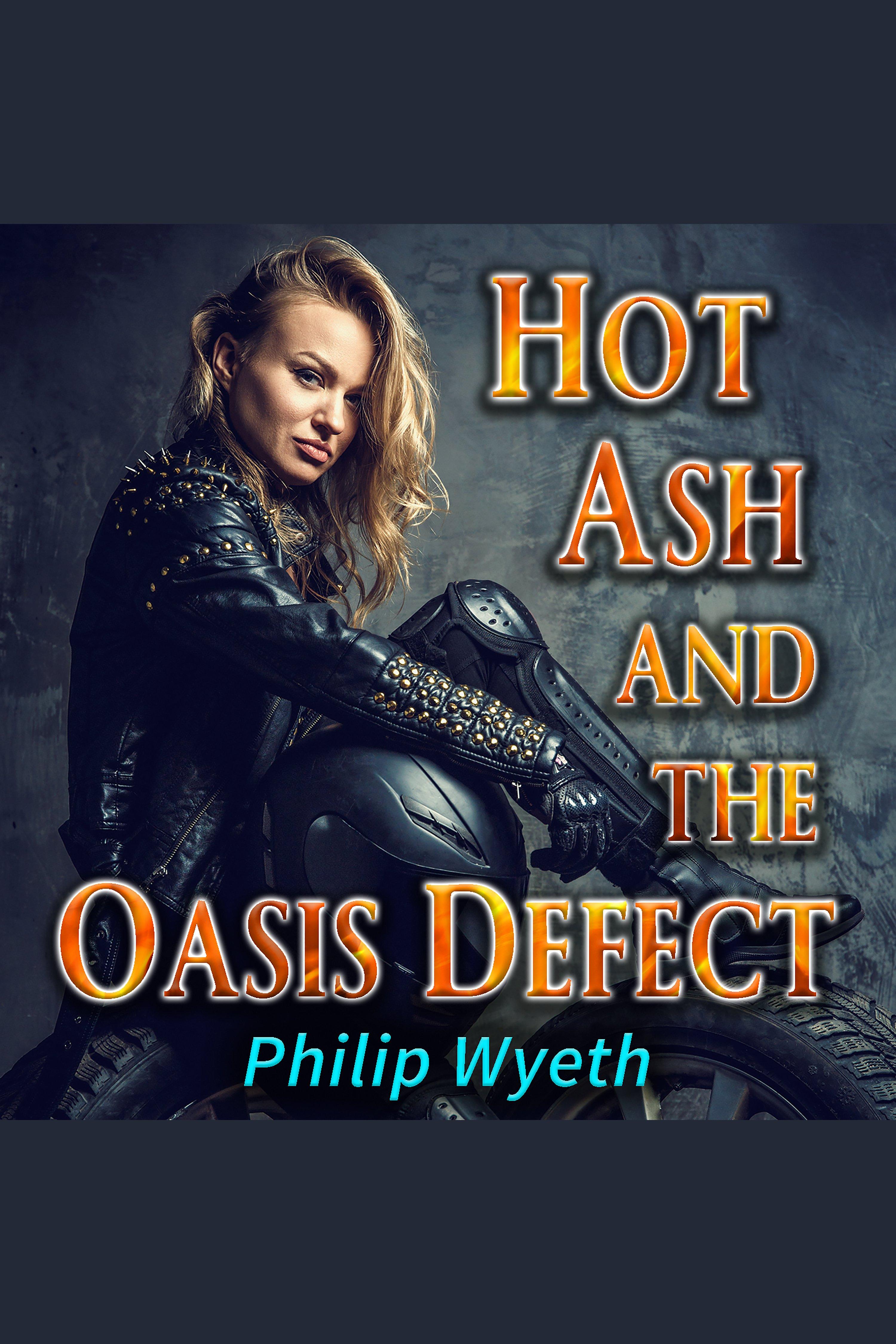 Esta es la portada del audiolibro Hot Ash and the Oasis Defect