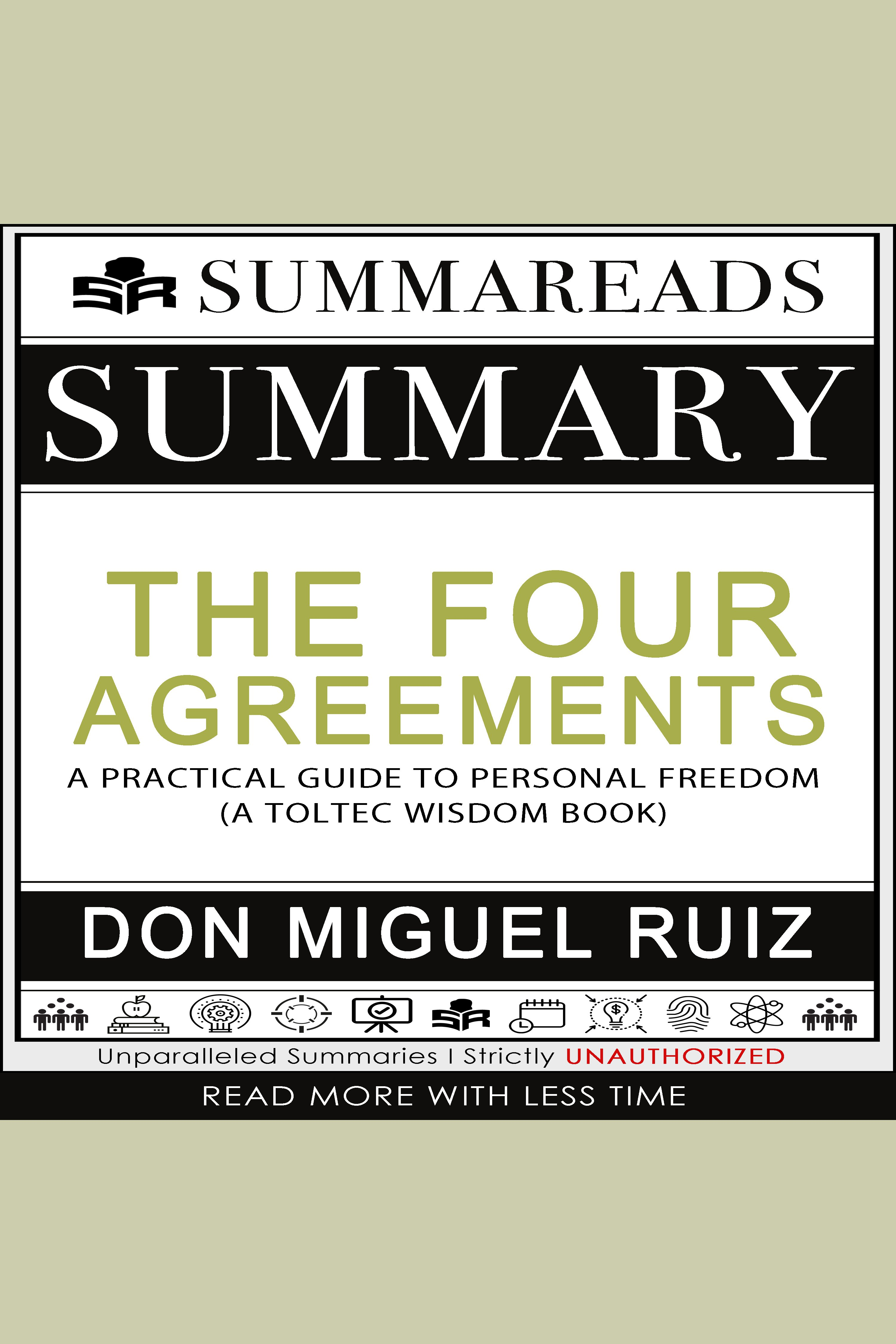 Esta es la portada del audiolibro Summary of The Four Agreements: A Practical Guide to Personal Freedom (A Toltec Wisdom Book) by Don Miguel Ruiz