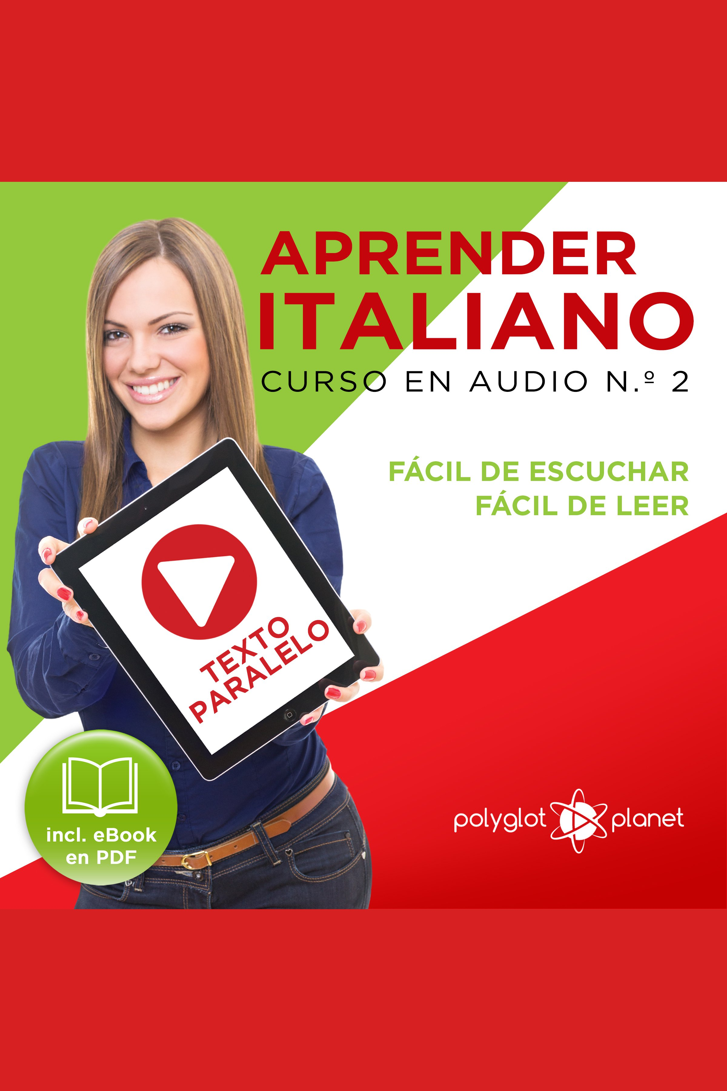 Esta es la portada del audiolibro Aprender Italiano - Texto Paralelo - Fácil de Leer - Fácil de Escuchar: Curso en Audio No. 2 [Learn Italian - Parallel Text - Easy Reader - Easy Audio: Audio Cousre No. 2]: Lectura Fácil en Italiano