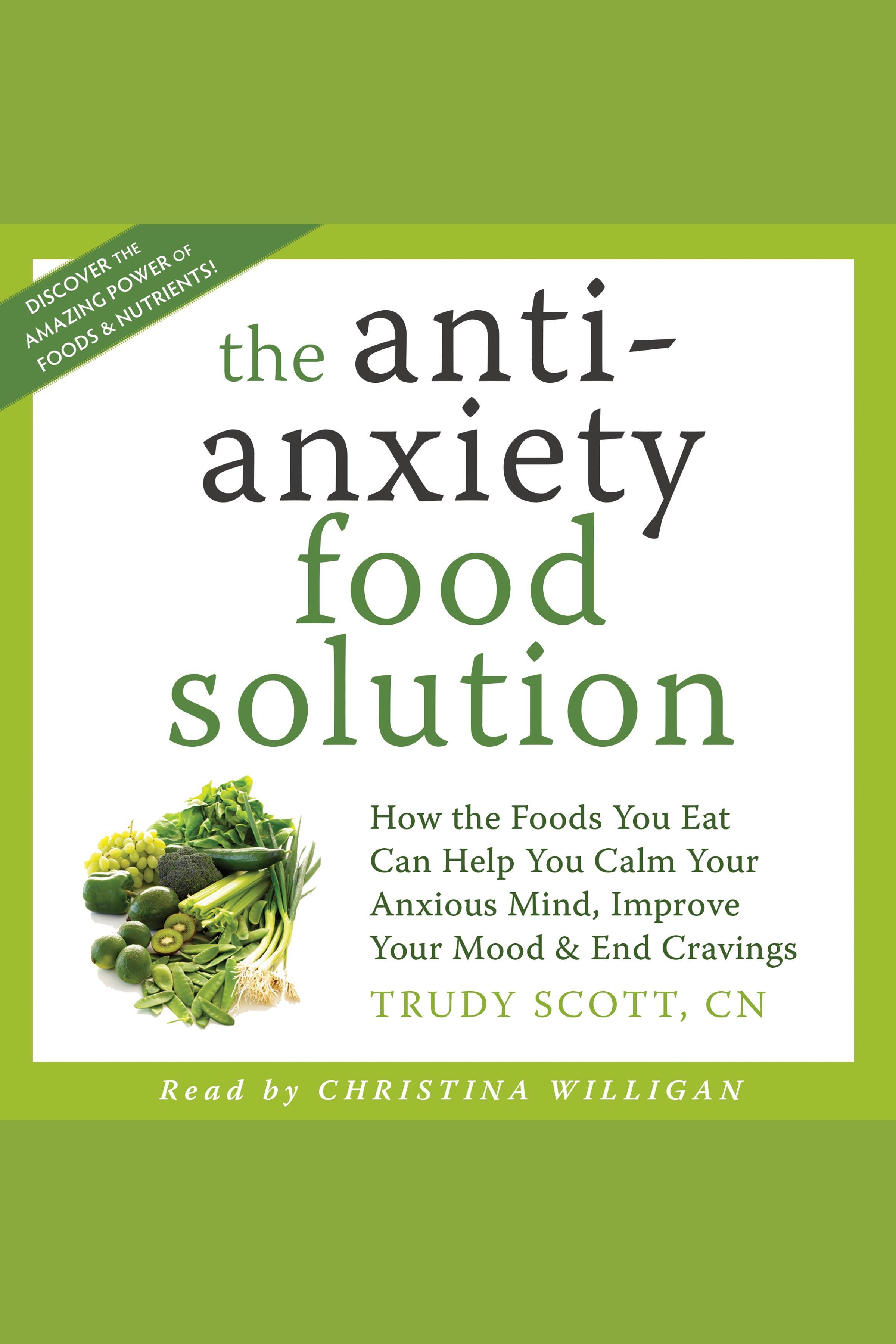 Esta es la portada del audiolibro Anti-Anxiety Food Solution, The