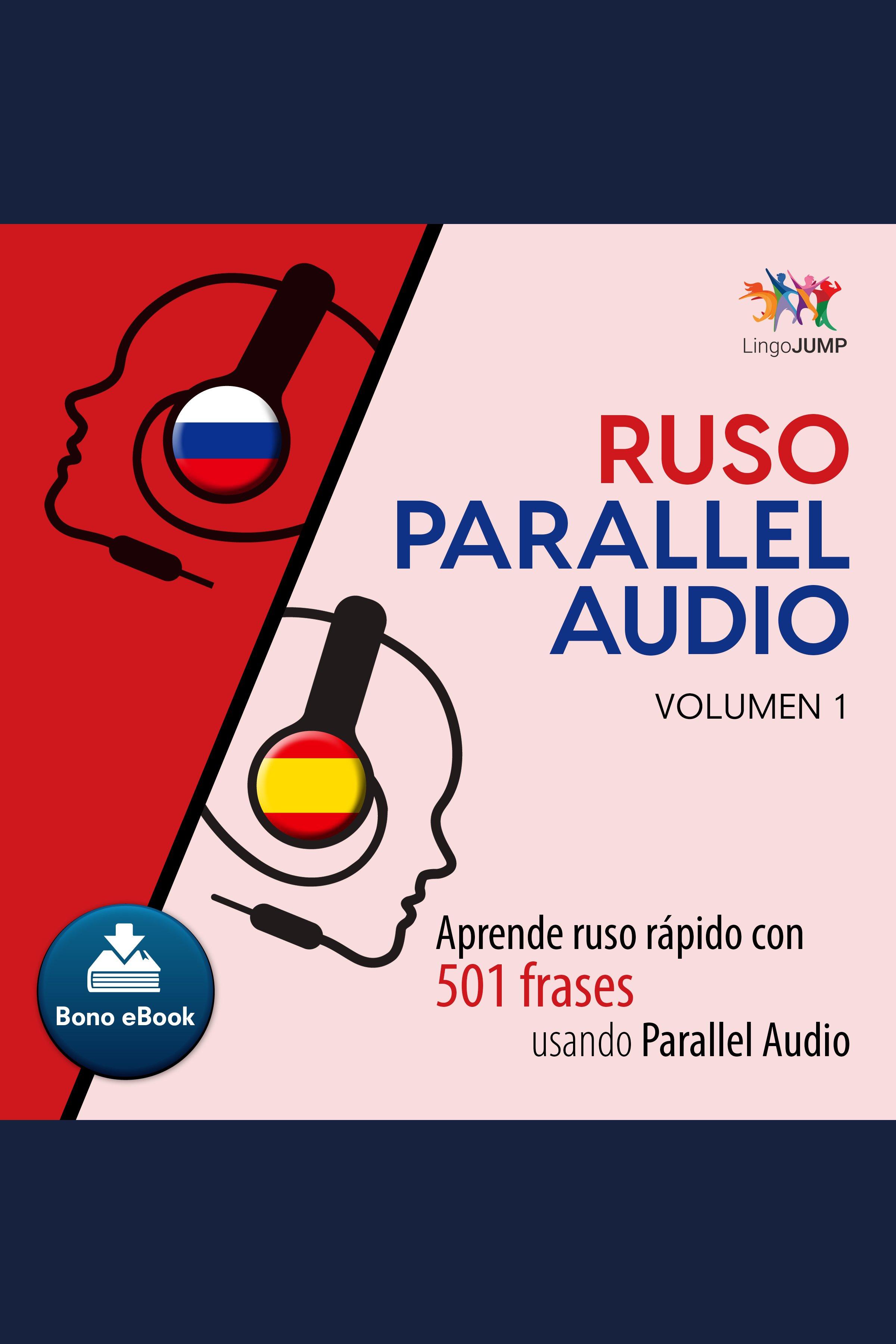 Esta es la portada del audiolibro Ruso Parallel Audio – Aprende ruso rápido con 501 frases usando Parallel Audio - Volumen 1