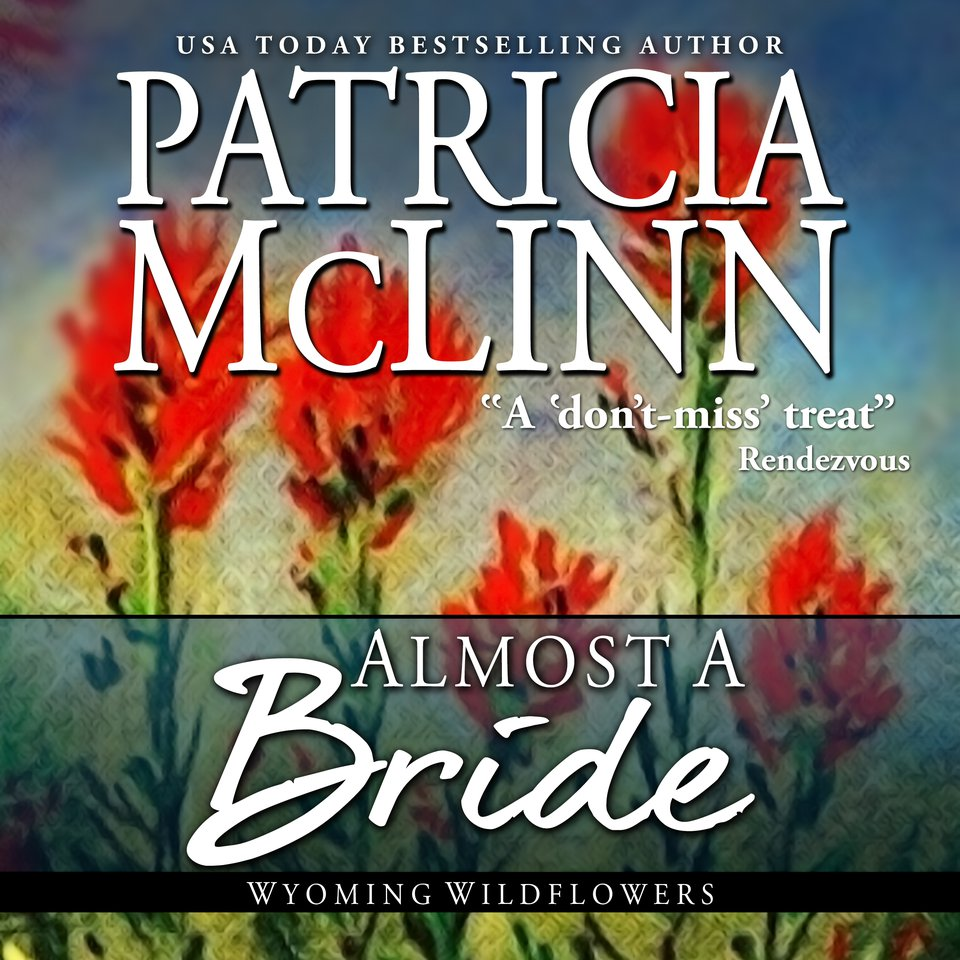 Almost a Bride (Wyoming Wildflowers, Book 1)