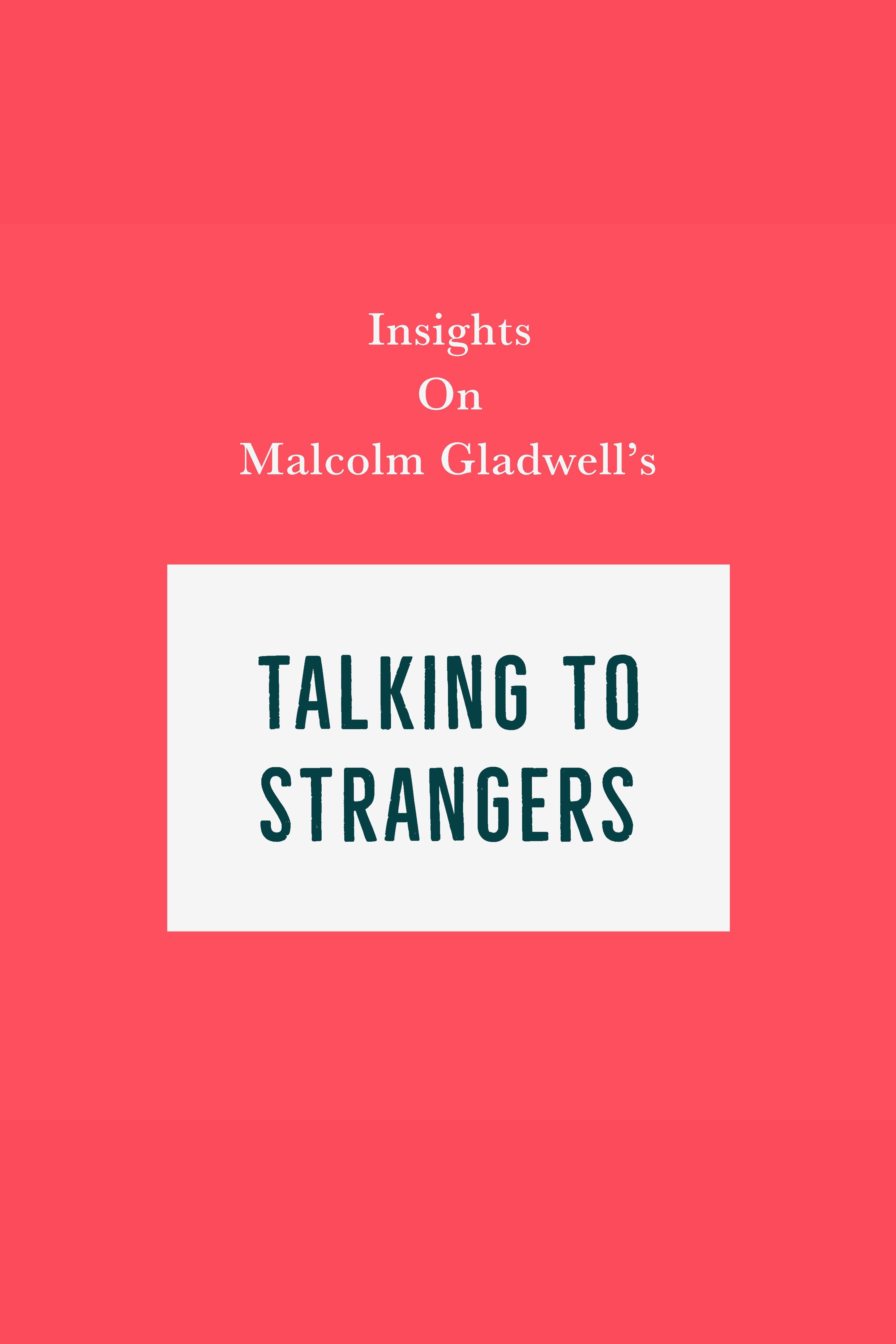 Esta es la portada del audiolibro Insights on Malcolm Gladwell's Talking to Strangers