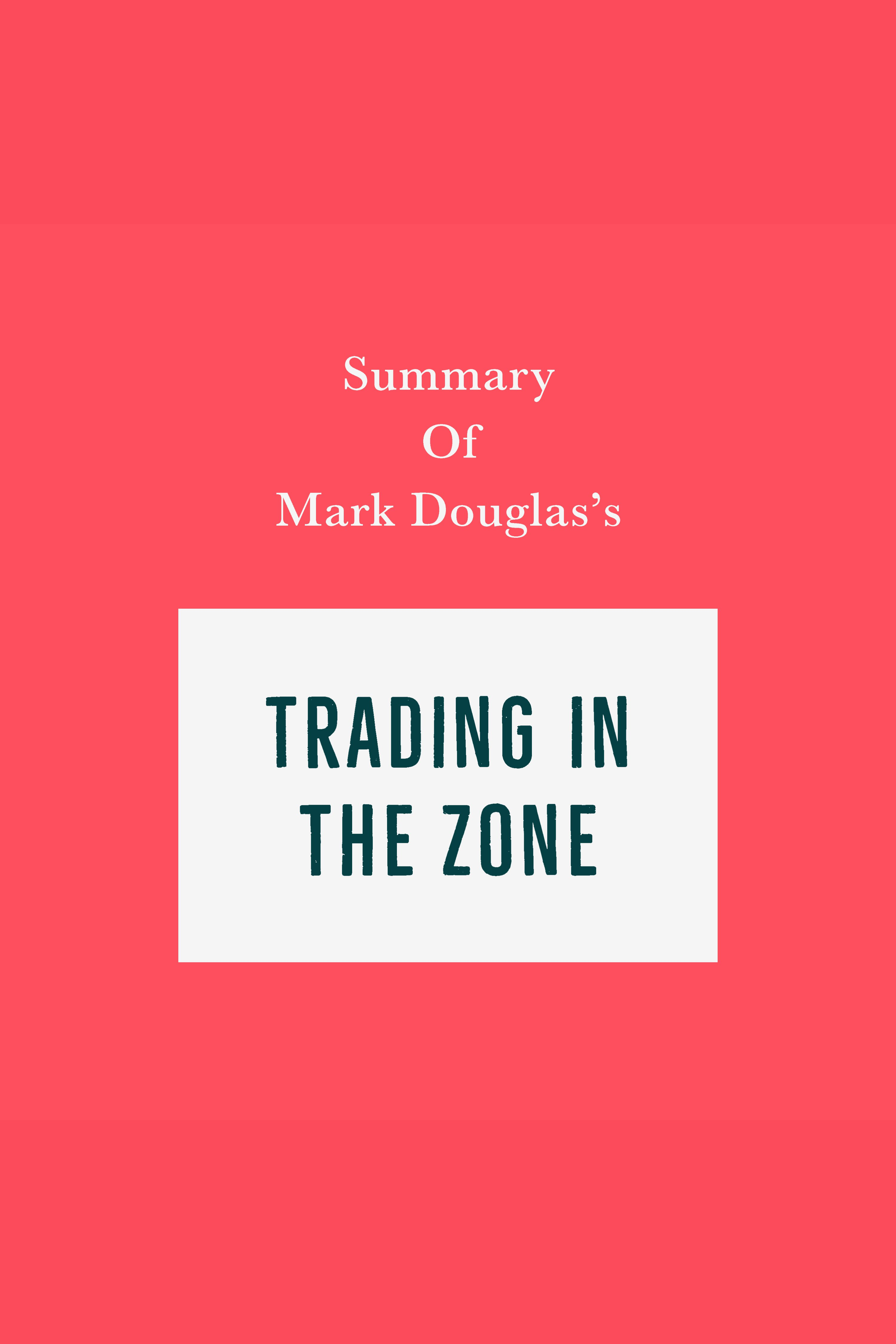 Esta es la portada del audiolibro Summary of Mark Douglas's Trading in the Zone