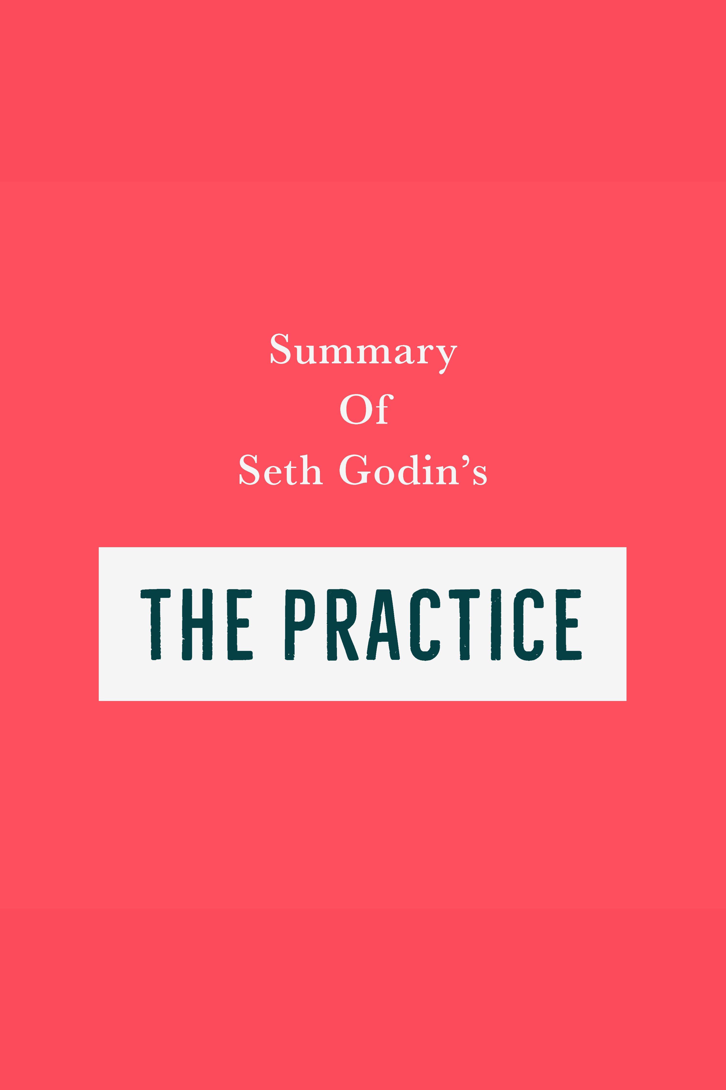 Esta es la portada del audiolibro Summary of Seth Godin's The Practice