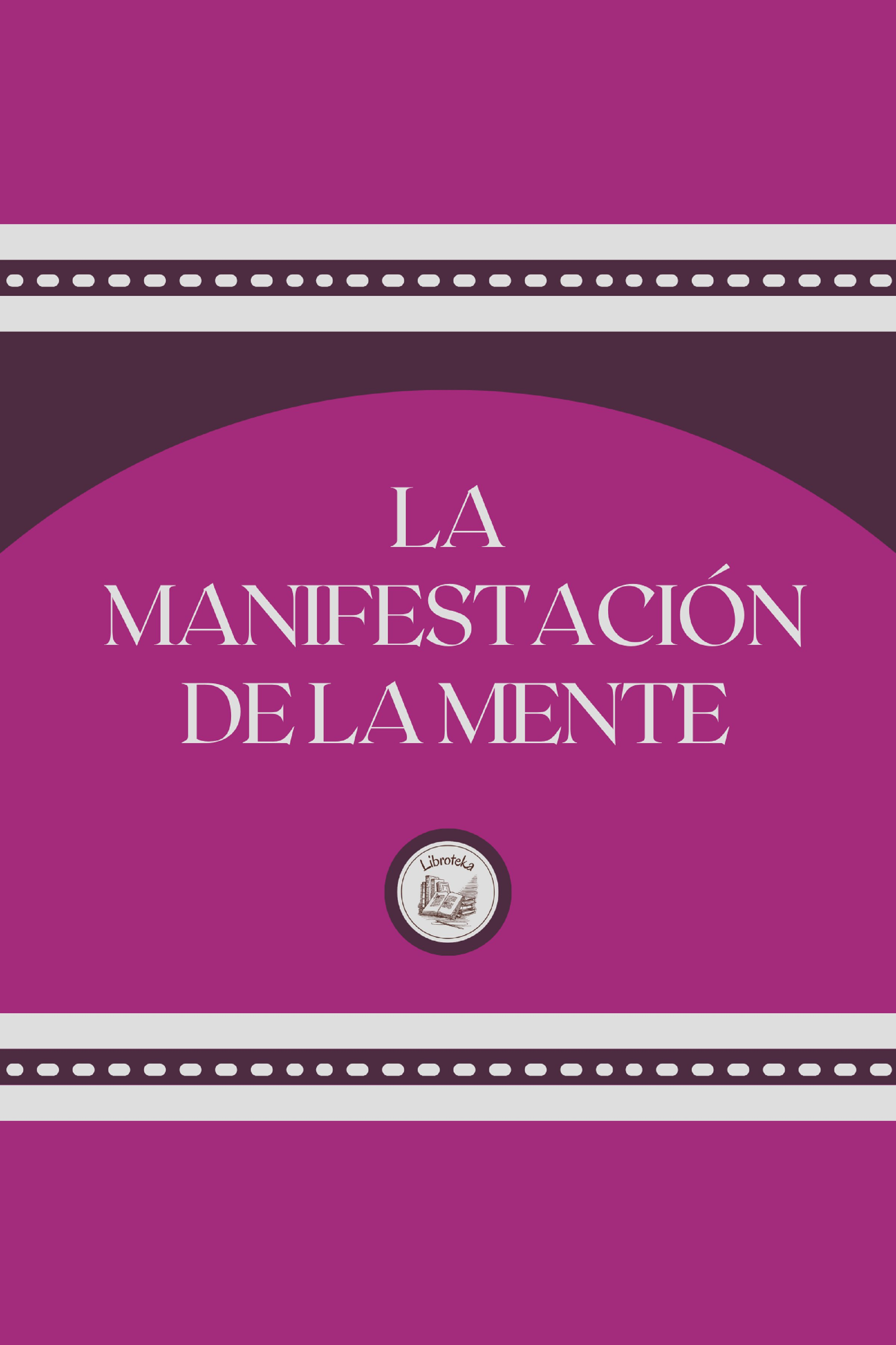 Esta es la portada del audiolibro La Manifestación De La Mente