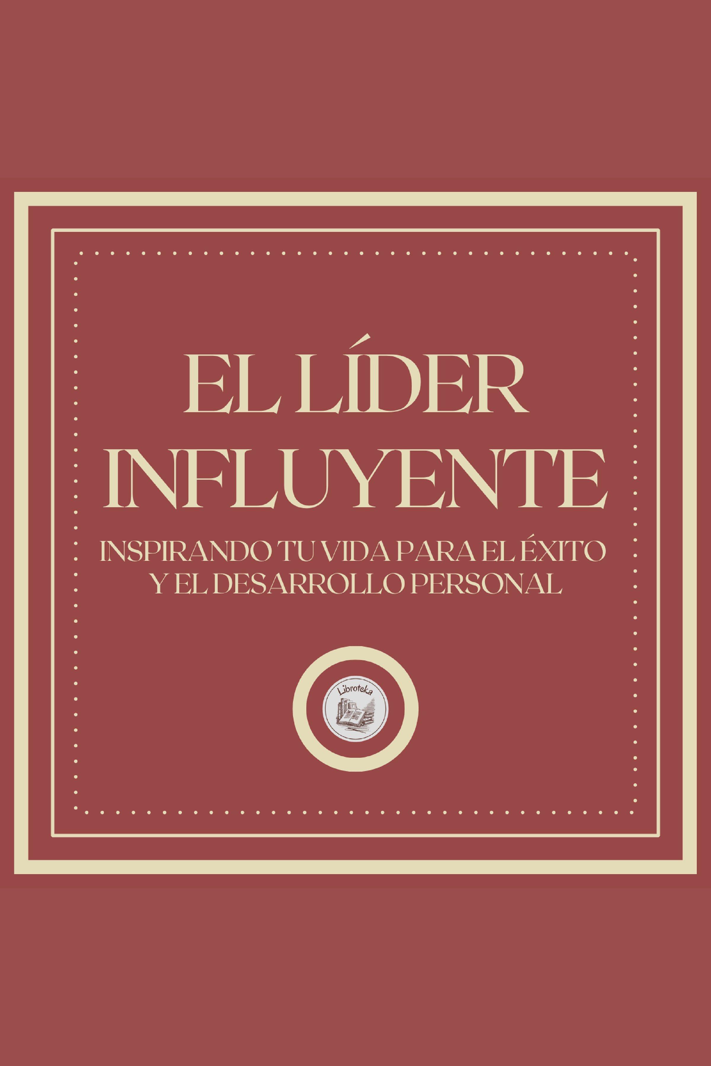 Esta es la portada del audiolibro El líder influyente: Inspirando tu vida para el éxito y el desarrollo personal