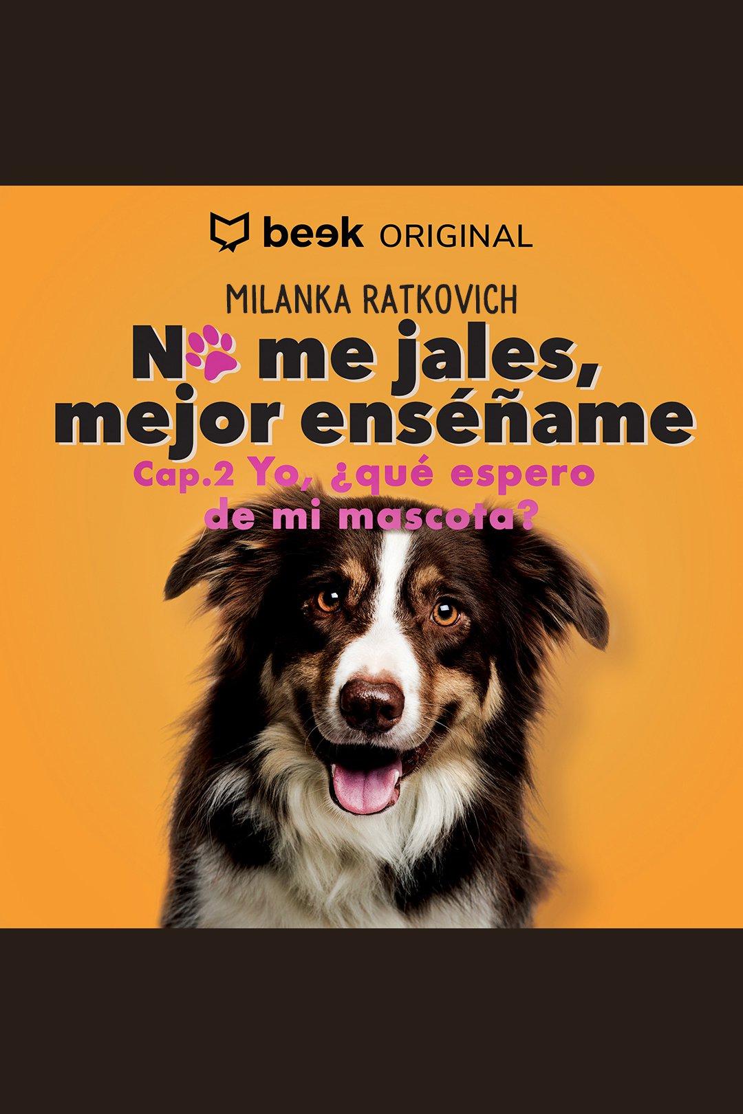 Esta es la portada del audiolibro Yo, ¿qué espero de mi mascota?