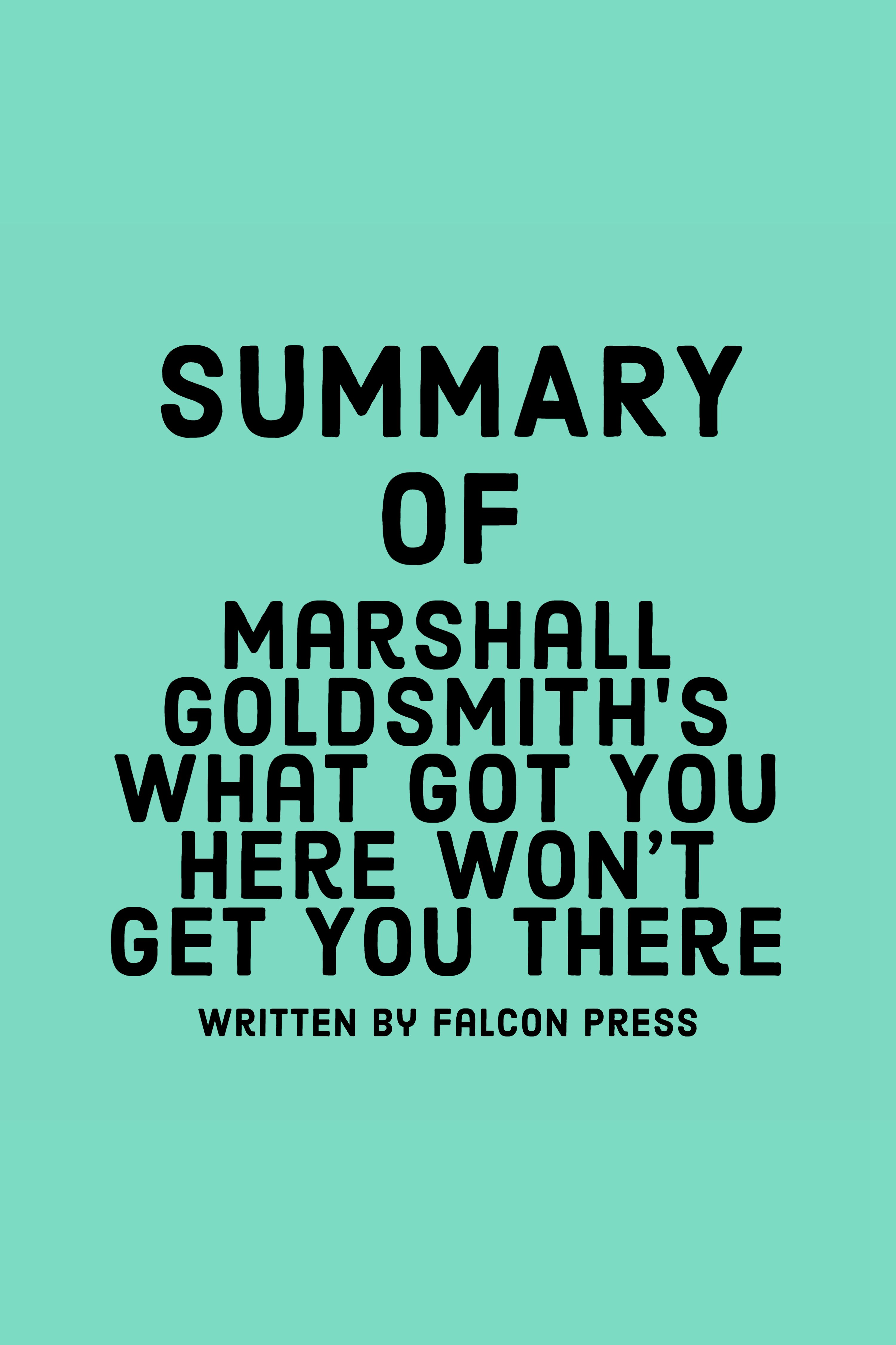 Esta es la portada del audiolibro Summary of Marshall Goldsmith's What Got You Here Won't Get You There