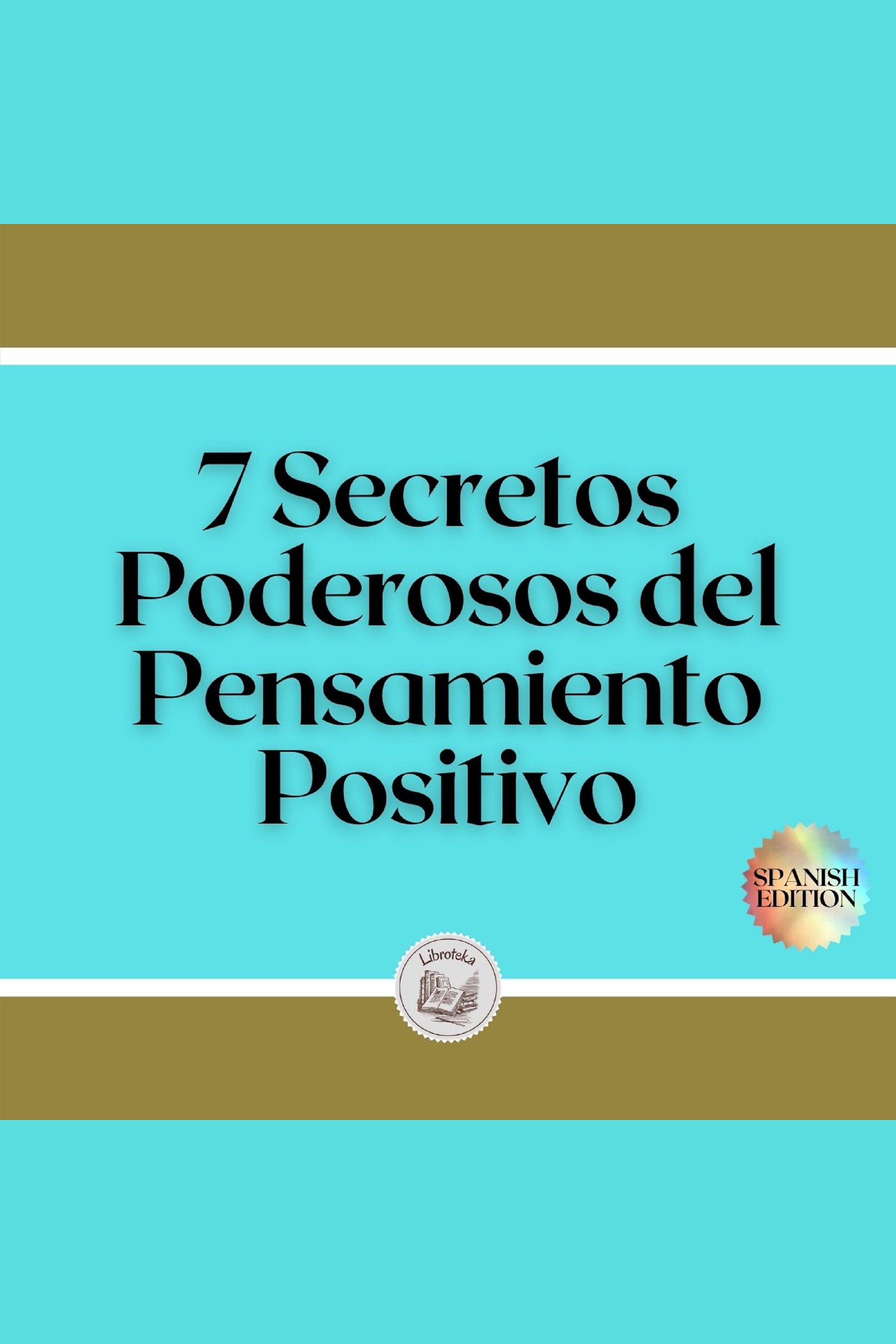 Esta es la portada del audiolibro 7 Secretos Poderosos del Pensamiento Positivo