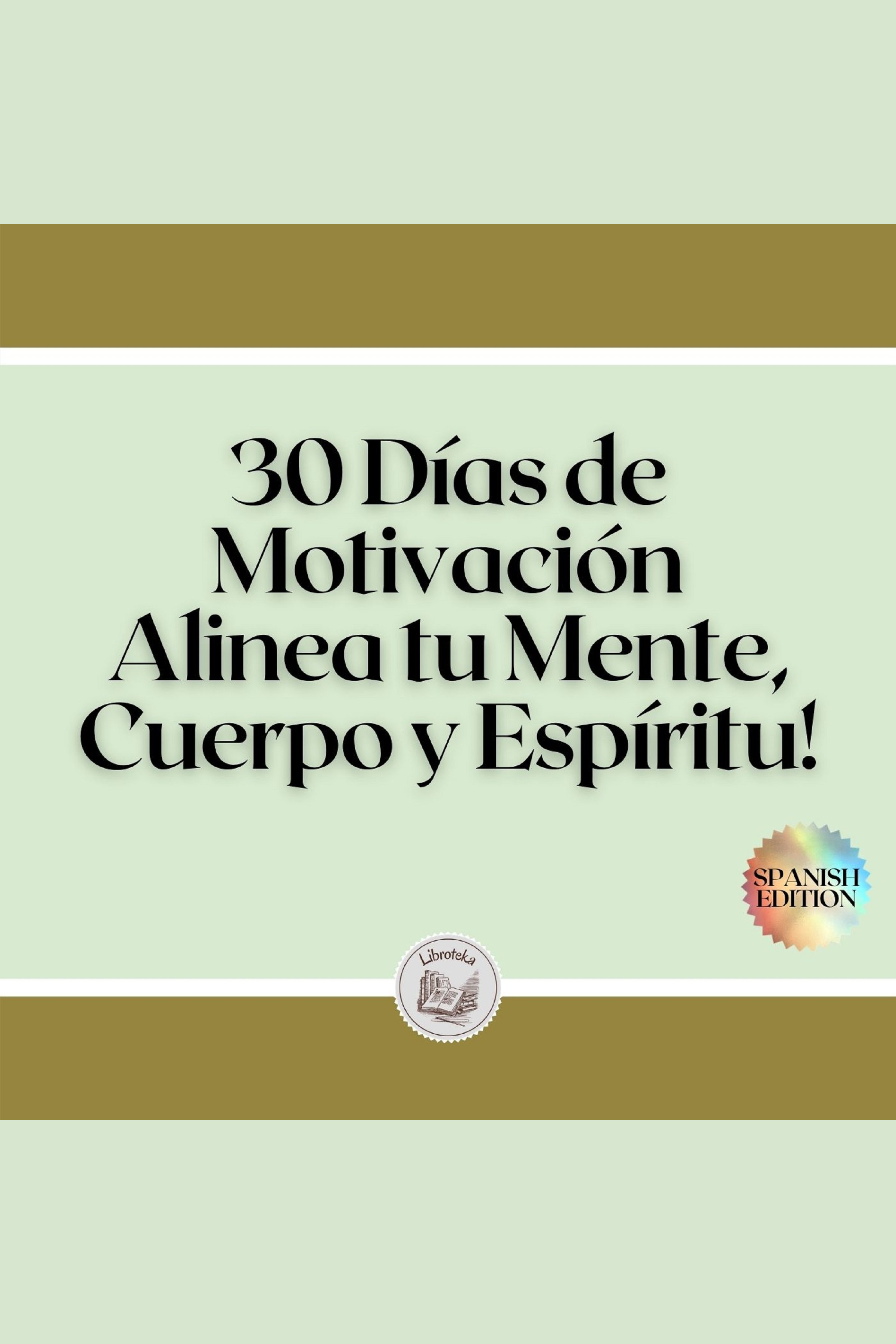Esta es la portada del audiolibro 30 Días de Motivación: Alinea tu Mente, Cuerpo y Espíritu!