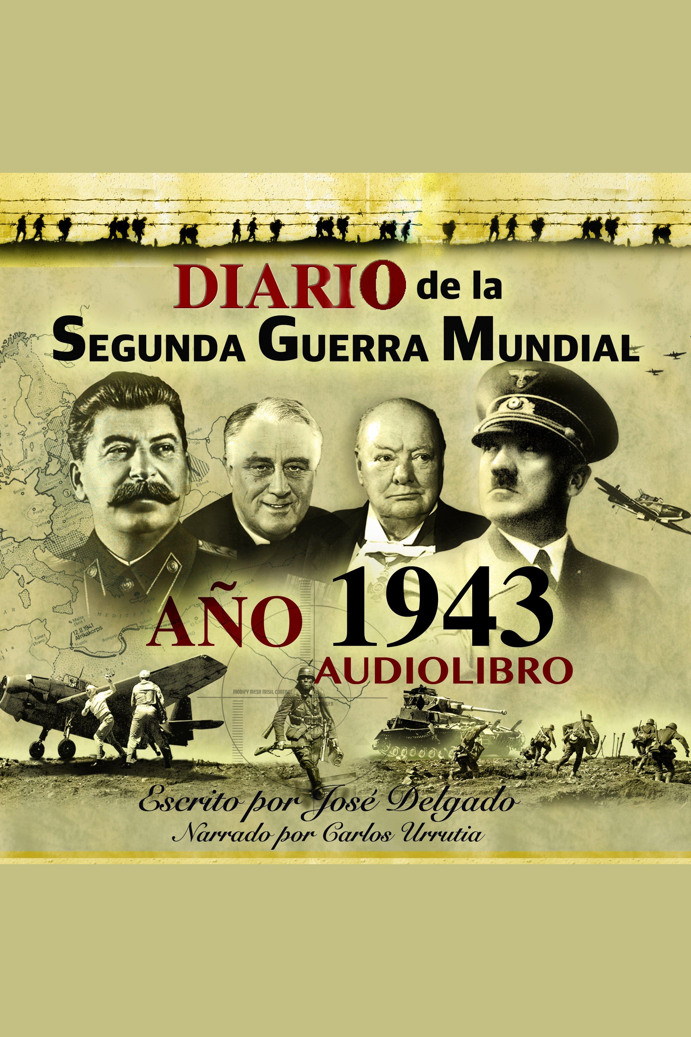 Esta es la portada del audiolibro Diario de la Segunda Guerra Mundial: Año 1943
