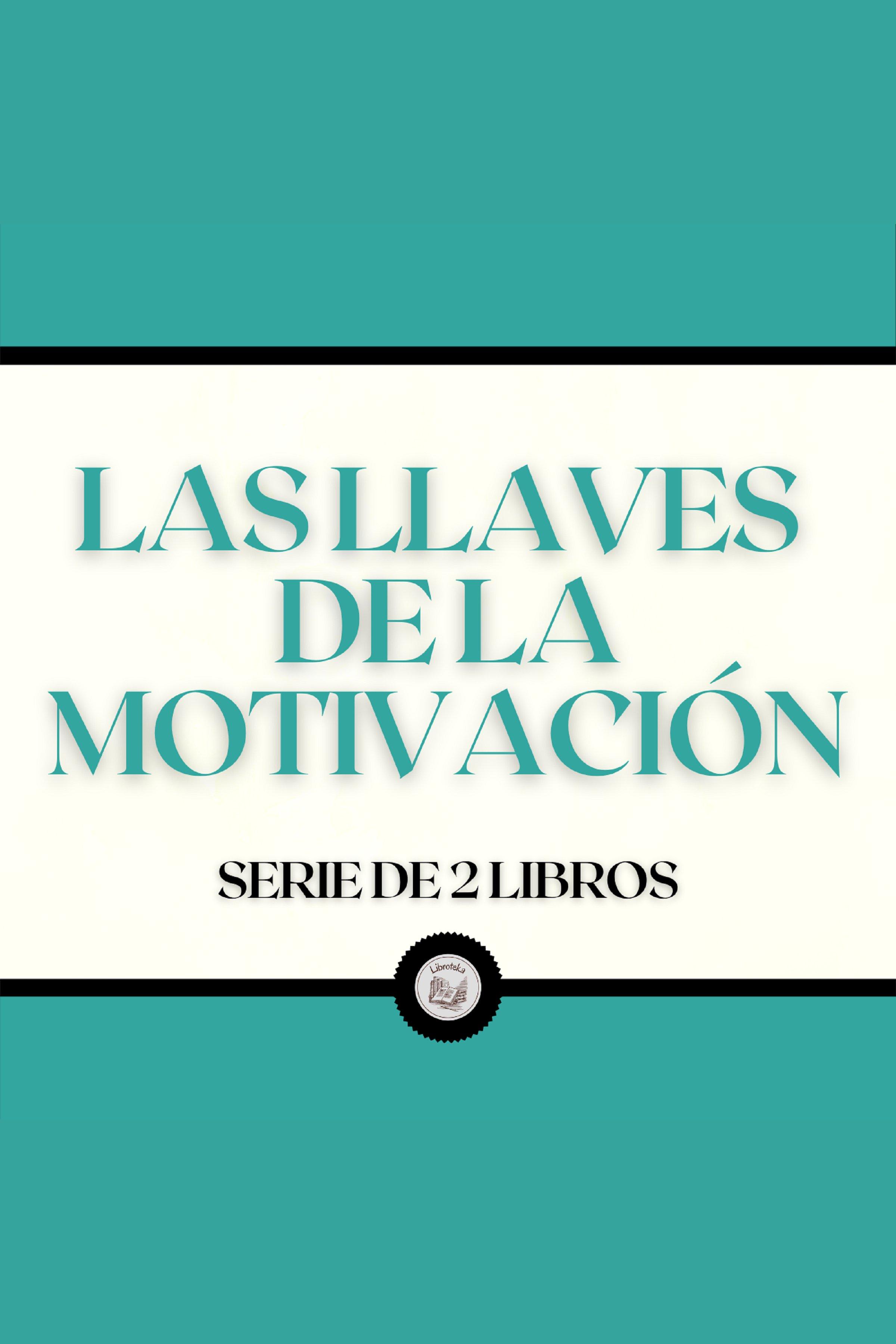 Esta es la portada del audiolibro Las Llaves de la Motivación (Serie de 2 Libros)